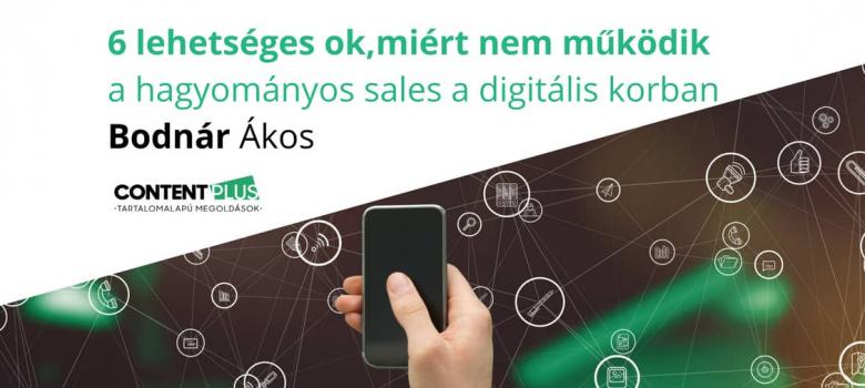 6 lehetséges ok, miért nem működik a hagyományos sales a digitális korban