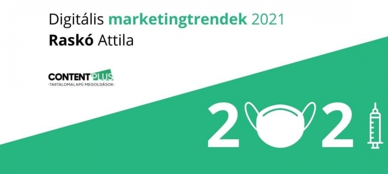 Digitális marketingtrendek 2021