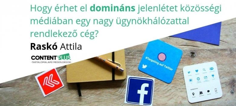 Hogyan érhet el domináns jelenlétet a közösségi médiában egy nagy ügynökhálózattal rendelkező cég?