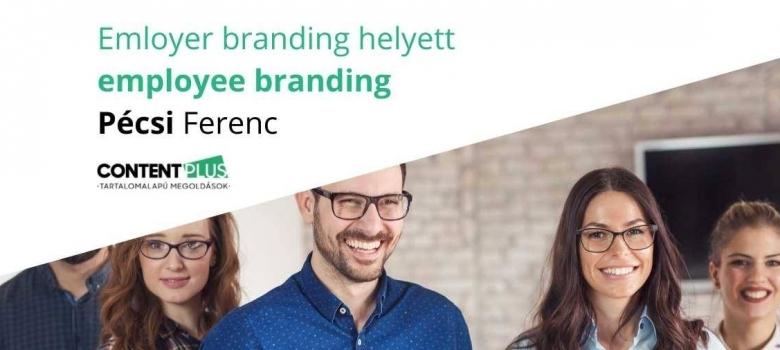 Emloyer branding helyett employee branding