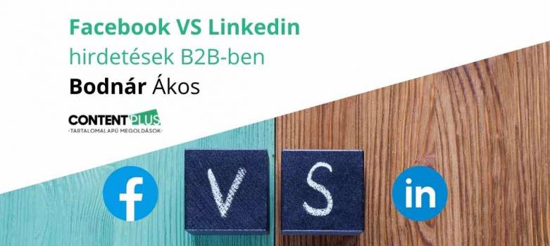 Facebook, LinkedIn hirdetések összehasonlítása B2B kampányokhoz