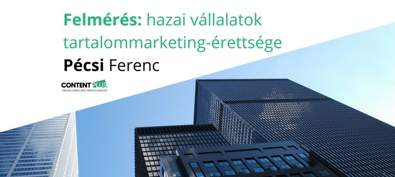 Milyen a hazai vállalatok tartalommarketing-érettsége?
