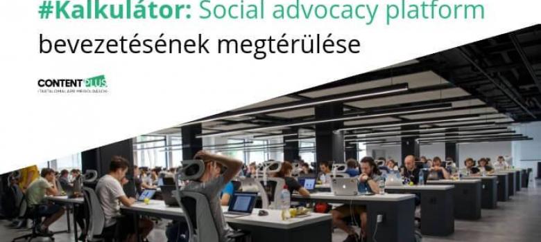 Kalkulator: social advocacy platform bevezetésének megtérülése
