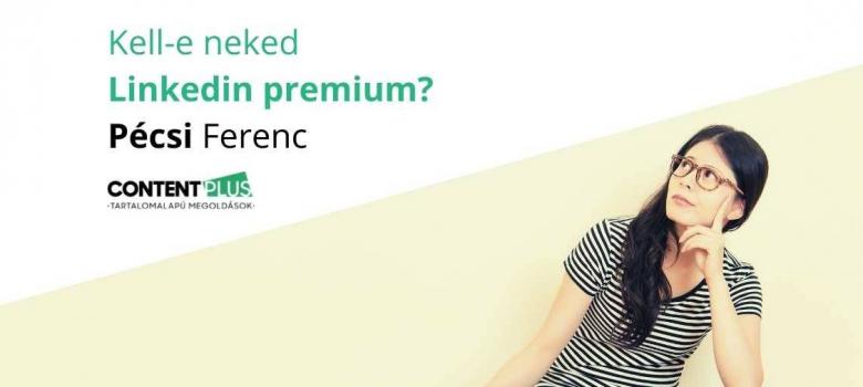 Kell-e neked LinkedIn Premium?