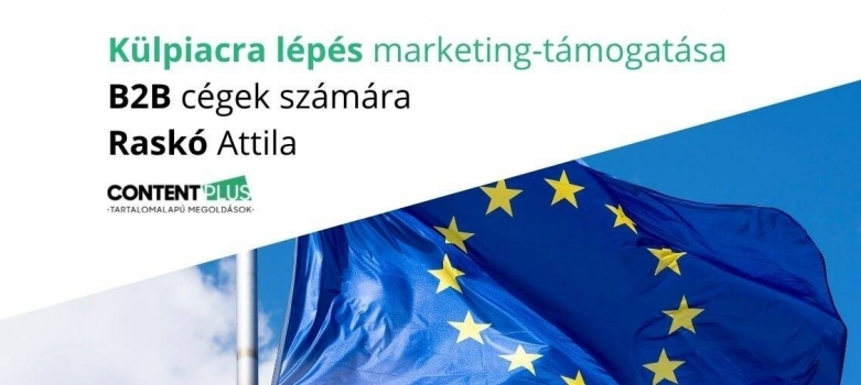 Külpiacra lépés marketing-támogatása B2B cégek számára