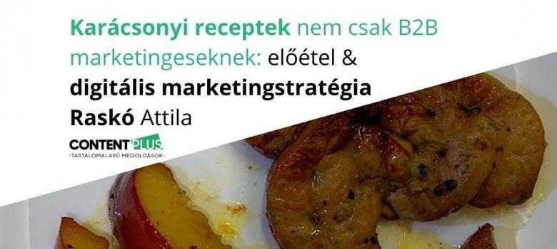 Karácsonyi receptek nem csak B2B marketingeseknek: előétel – digitális marketingstratégia