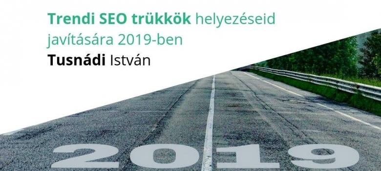 Trendi SEO trükkök helyezéseid javítására 2019-ben