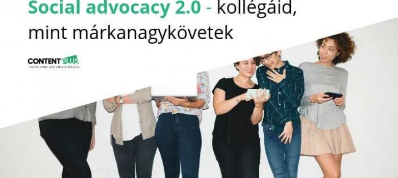 E-book: Social advocacy 2.0 – kollégáid, mint márkanagykövetek