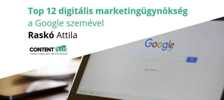 Top 12 magyar digitális marketing- és digitális ügynökség a Google szemével