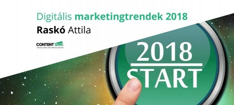 Digitális marketingtrendek: erre figyelj 2018-ban